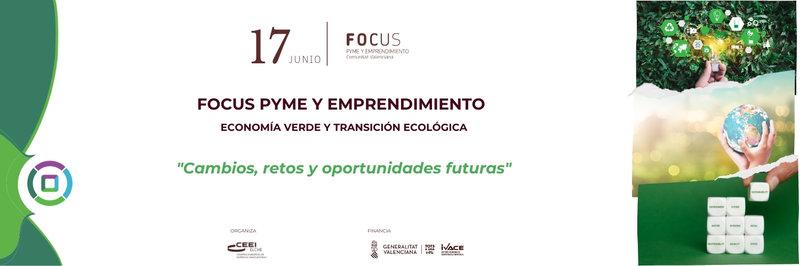 No te pierdas el próximo Focus Pyme y Emprendimiento de Economía verde y sostenibilidad empresarial!
