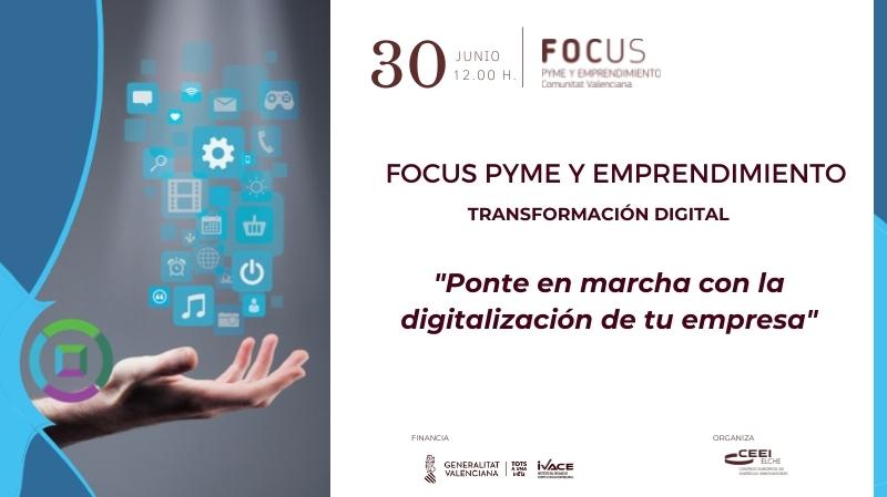 No te lo puedes perder! Te esperamos el próximo 30 de junio en Focus Pyme Transformación digital