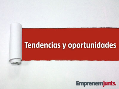 Tendencias y oportunidades