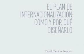 El plan de Internacionalización: Cómo y por qué diseñarlo