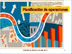PLANIFICACIÓN DE OPERACIONES