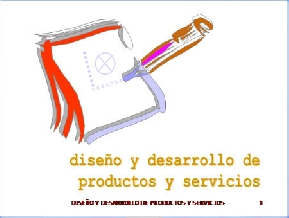 DISEÑO Y DESARROLLO DE PRODUCTOS Y SERVICIOS