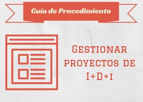 Guía Proc. Gestionar proyectos de I+D+i