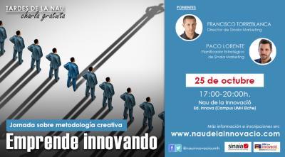 �Quieres emprender con una metodolog�a creativa generadora de innovaci�n? No faltes a la charla que impartir� Sinaia Marketing en la Nau de la Innovaci� UMH