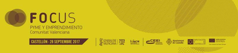 El 28 de septiembre, ven a Focus Pyme y Emprendimiento CV 2017, en Castellón
