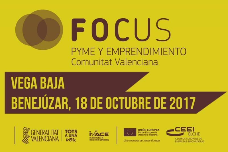 Ven a Focus Pyme y Emprendimiento Vega Baja 2017 el próximo 18 de octubre en Benejúzar!