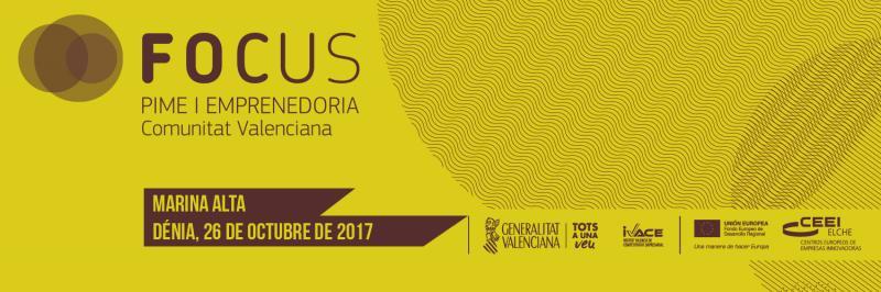 Ven y participa en Focus Pyme y Emprendimiento Marina Alta 2017!
