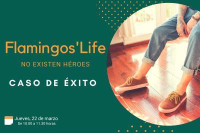 Flamingos` Life: No existen héroes