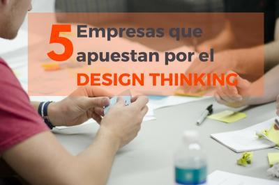 5 empresas que han triunfado gracias al Design thinking