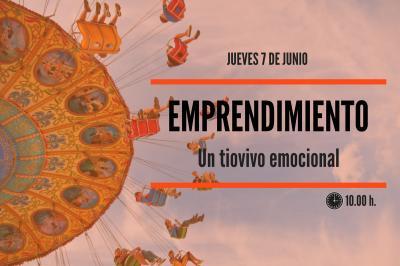 Emprendimiento: un tiovivo emocional