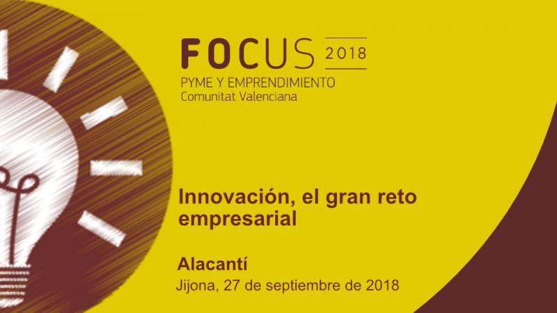 Innovación, el gran reto empresarial. Inscríbete ya en #FocusPyme L'Alacantí