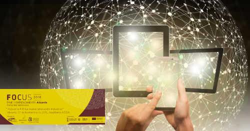 La Industria 4.0 eje central del evento Focus Pyme y Emprendimiento Alicante