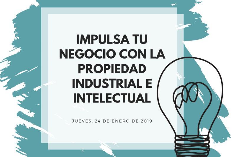Impulsa tu negocio con la propiedad industrial e intelectual ¡Te esperamos el jueves!