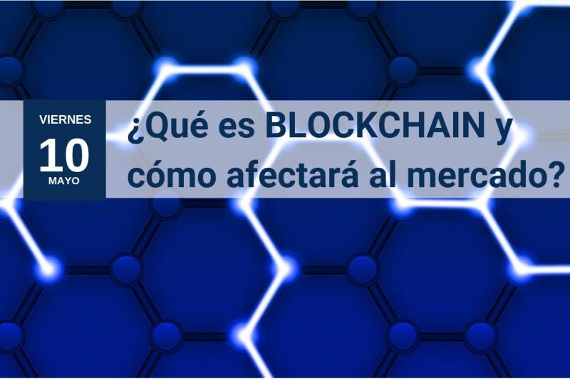 ¿Quieres saber más sobre Blockchain? Inscríbete en el jornada de este viernes