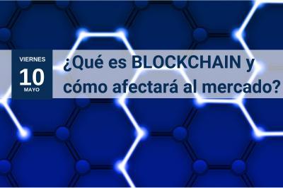 ¿Qué es el BlockChain y cómo afectará al mercado?