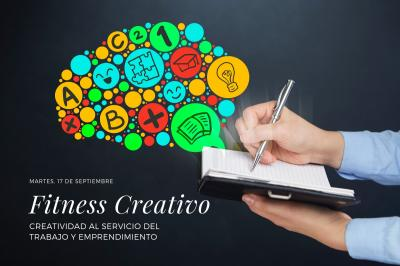Fitness creativo. Creatividad al servicio del trabajo y el emprendimiento