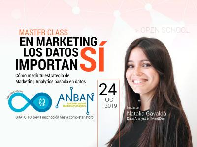 Master Class: En Marketing los datos SÍ importan.Cómo medir tu estrategia Marketing Analytics basada en datos.