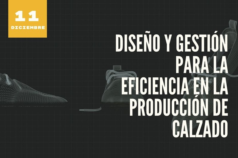Inscríbete en nuestra próxima jornada sobre eficiencia en la producción del calzado