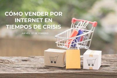 Cómo vender por Internet en tiempos de crisis