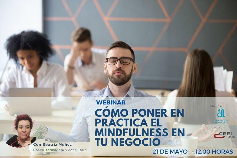 ¿Cómo practicar mindfulness en tu negocio? ¡Inscríbete en el próximo webinar CEEI Elche!