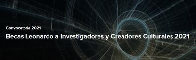 Becas Leonardo a Investigadores y Creadores Culturales 2021