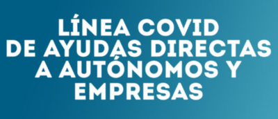 Nueva Línea Covid de ayudas a autónomos y empresas para el apoyo a la solvencia y el endeudamiento del sector privado