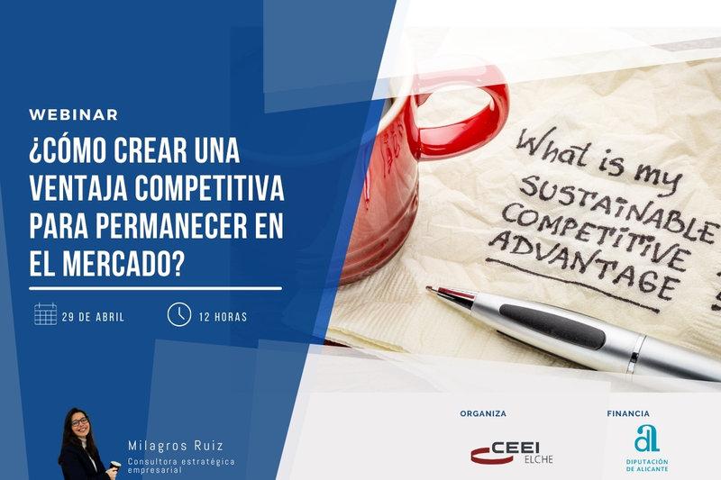 ¿Cómo crear una ventaja competitiva para permanecer en el mercado? Te esperamos el próximo jueves